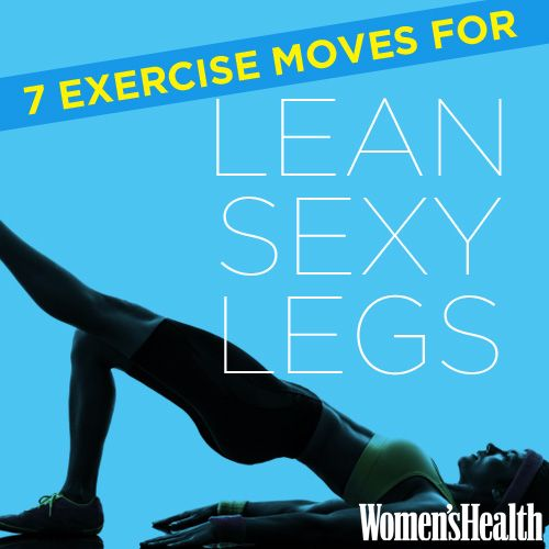 7 Exercise Moves for Lean, Sexy Legs