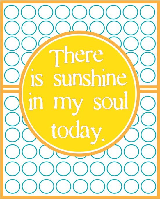 There is Sunshine in My Soul Today
