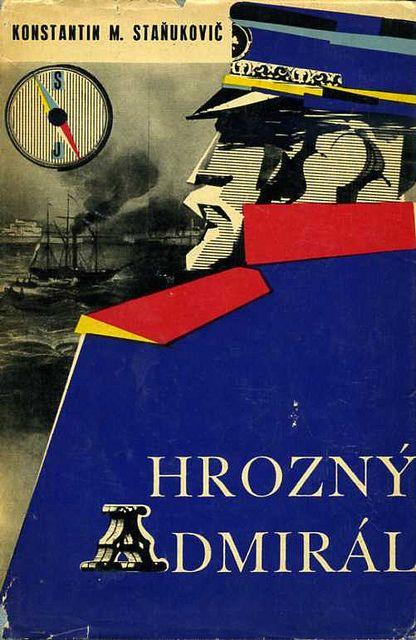 Slovak book cover, 1963, konstantin m. stanukovic - Hrozny admiral