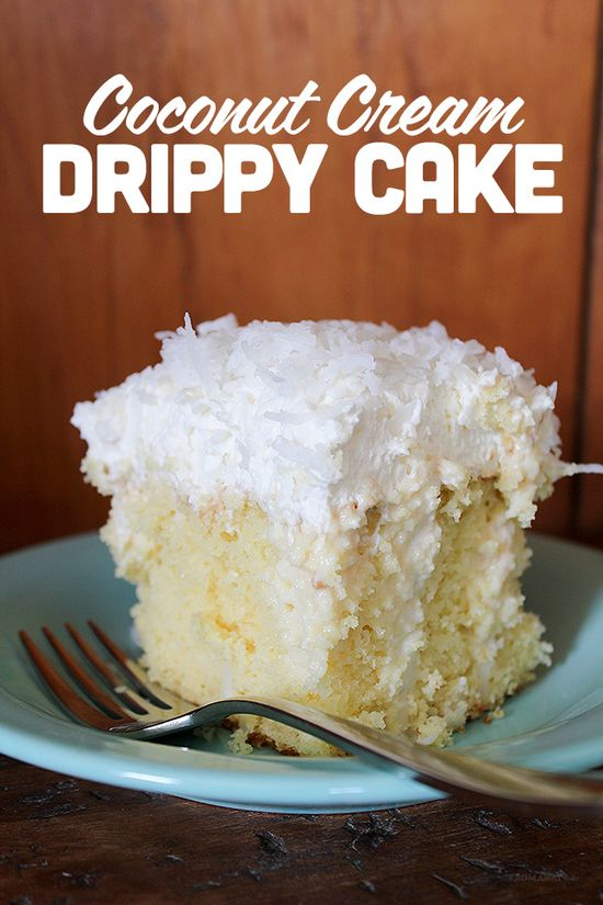 Coconut Drippy Cake - similar to tres leches but use coconut milk and sprinkle shredded coconut on top