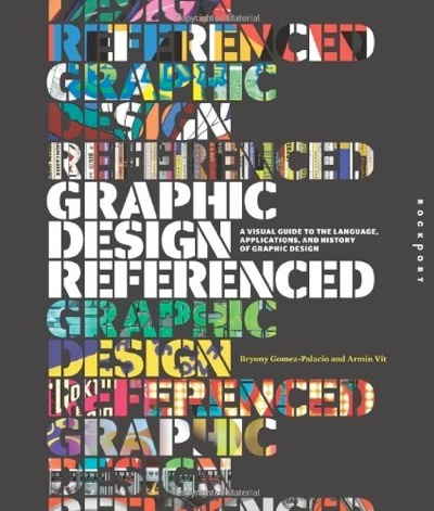Graphic Design Referenced A Visual Guide to the Language Applications and History of Graphic Design.  Graphic Design, Referenced is a visual and informational guide to the most commonly referenced terms, historical moments, landmark projects, and influential practitioners in the field of graphic design. With more than 2,000 design projects illustrating more than 400 entries, it provides an intense overview of the varied elements that make up the graphic design profession through a unique set ..