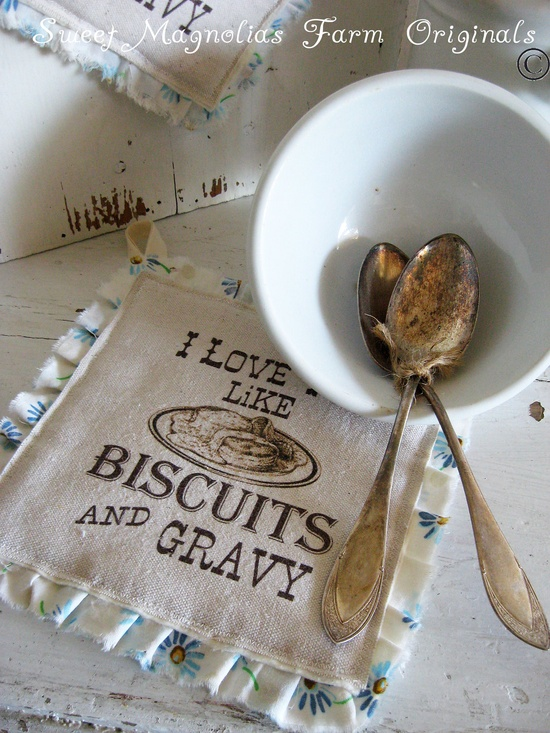 """Sweet Magnolias Farm Originals ~ NEW ~ Farmhouse Hotpads ~ """"I love you like Biscuits and Gravy"""" $12.50"""