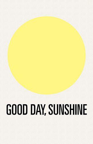 good day sunshine.