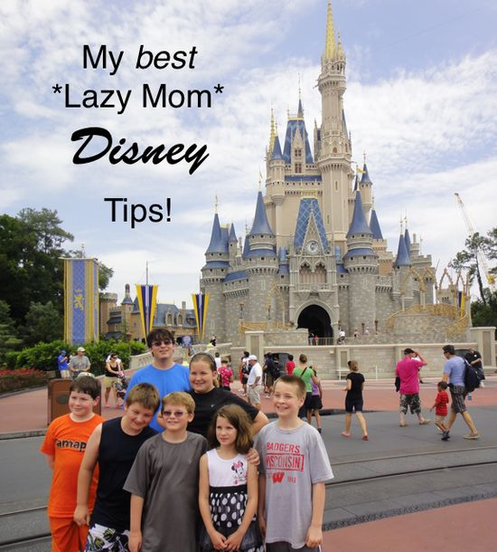 My BEST Lazy Mom Disney Tips!