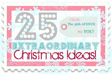 EXTRAORDINARY Ideas: 25 Christmas Projects!