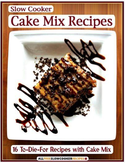 FREE e-Cookbook: 16 Slow Cooker Cake Mix Recipes! #slowcooker #crockpot #recipes