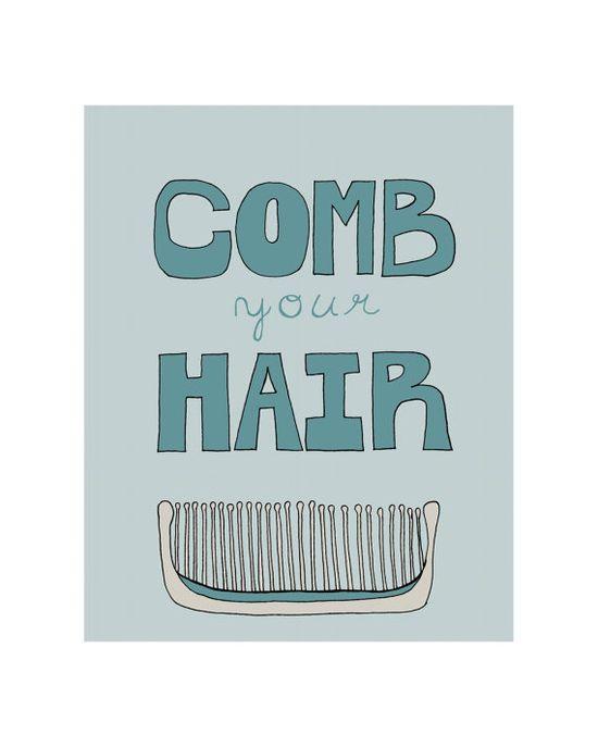 Bathroom Art Print, Bathroom Decor, Bathroom Sign, Kids Bathroom Art, Comb Your Hair, 8x10 Giclee Art Print