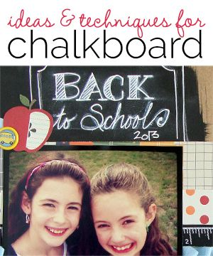 Scrapbooking Ideas for Using Chalkboard Techniques and Products