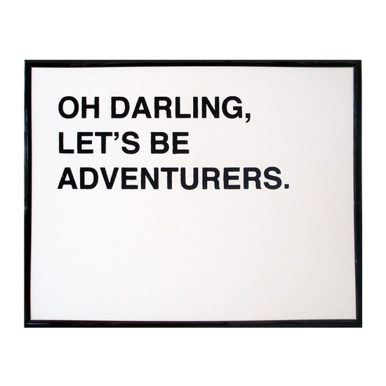 "'Oh darling, let's be adventurers"" #jetsetter"
