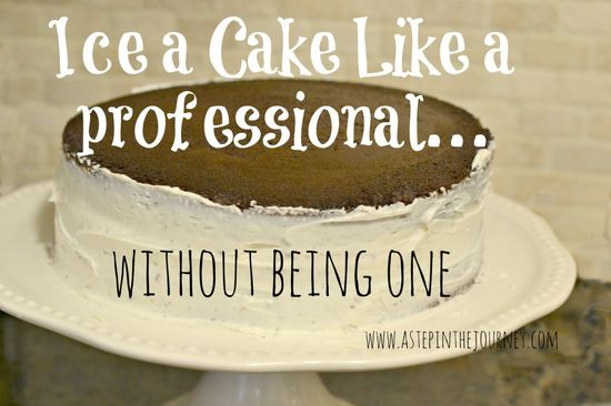 Ice a Cake like a professional...without being one. Tip at www.astepinthejou...