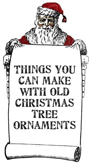 Things you can make with old Christmas tree ornaments - lots of ideas