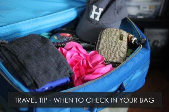 Travel Tip – When To Check Your Bag // www.hithaonthego....