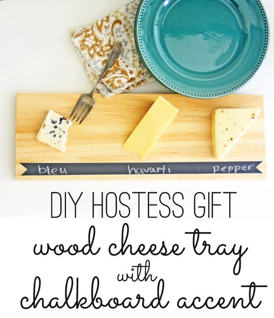 Easy DIY gift: wood cheese tray with chalkboard accent