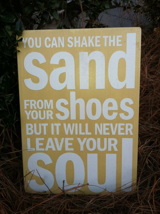 """Beach House Decor: """"You Can Shake The Sand From Your Shoes But It Will Never Leave Your Soul"""" Wall Art"""