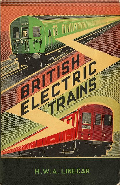 British Electric Trains by H W A Linecar, second edition 1948 - cover by A N Wolstenholme by mikeyashworth, via Flickr