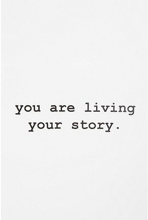 You are living your story ... hello novel heroine!