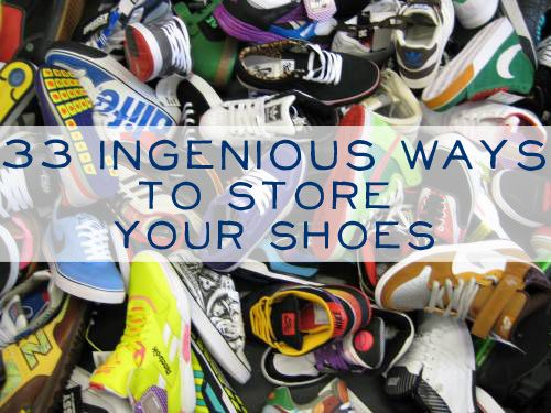 33 Ingenious Ways To Store YourShoes