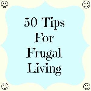 50 Tips for Frugal Living