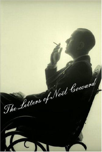 The Letters of Noel Coward.