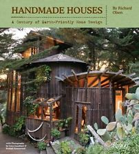 Handmade Houses: A Century of Earth-friendly Home Design by Richard Olsen...