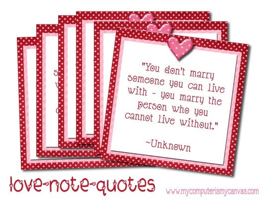 14 Famous Love Note Quotes... leave them scattered for your hubby to find.  Made by My Computer is My Canvas. :)