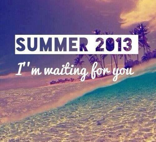 Summer 2013.