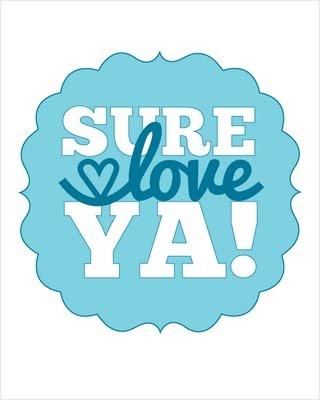 sure love ya!
