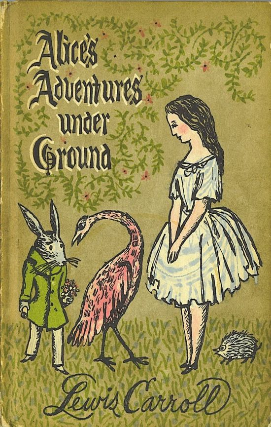 Alice's Adventures Under Ground. Year: #1951. Country: #US. Illustrations: Charles Lutwidge Dodgson / Lewis Carroll.  Additional Info: Facsimile edition of the original manuscript - Front cover (Panda Prints Inc).   #vintage #book #cover #art