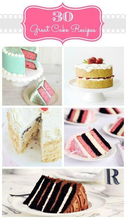 30 Great cake recipes! So good!