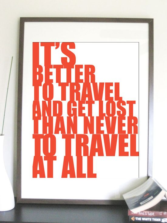 """It's better to travel and get lost"" poster"