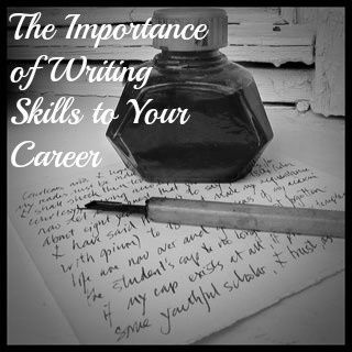 The importance of writing skills to your
