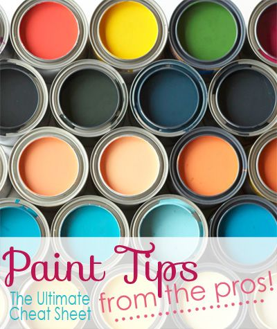 Paint Tips From the Pros : The Ultimate Cheat Sheet