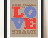 LOVE SHACK typography Home interior decoration  poster print, 11 x 17 (A3) digital print