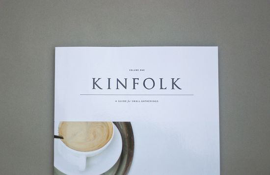 Kinfolk Magazine - NEW