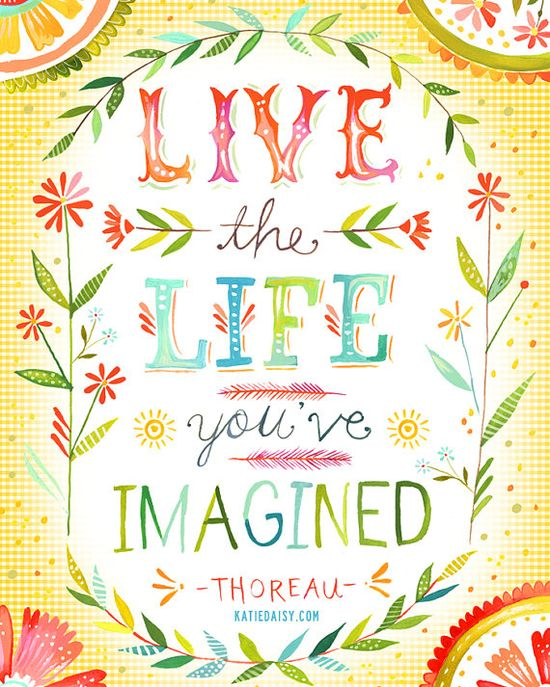 Live The Life You've Imagined vertical print by thewheatfield, $18.00