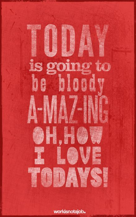 Make today your day!