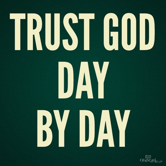 Trust God day by day