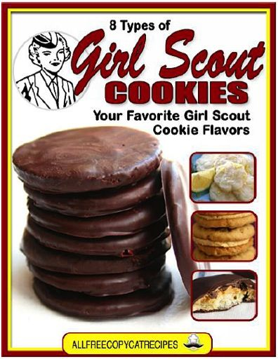FREE e-Cookbook: Girl Scout Cookie Copycat Recipes! #cookie #recipes