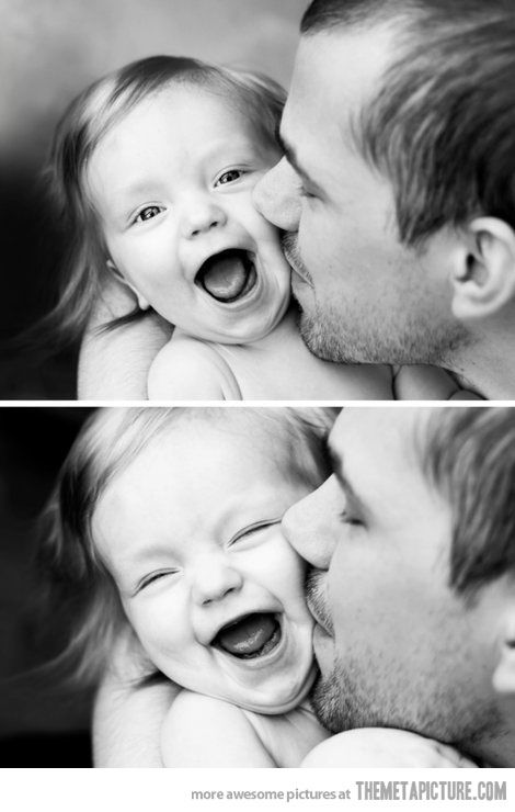 A kiss from daddy…there is nothing like baby laughter!!