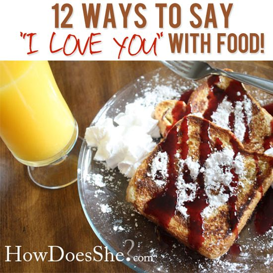 Say I Love You With Food #iloveyou #loveideas