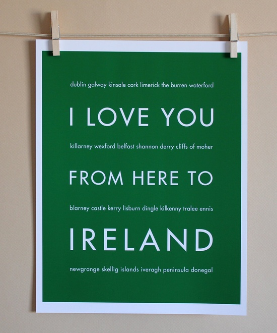 I love you from here to Ireland.