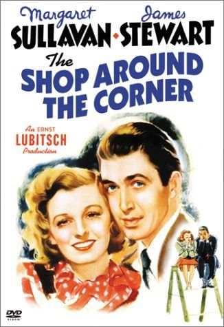 The Shop Around the Corner - A great Jimmy Stewart movie and it's the movie You've Got Mail is a mondern day remake of this classic movie!