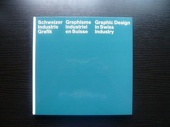 Graphic Design in Swiss Industry / Schweizer Industrie Grafik    1965 - Hans Neuburg