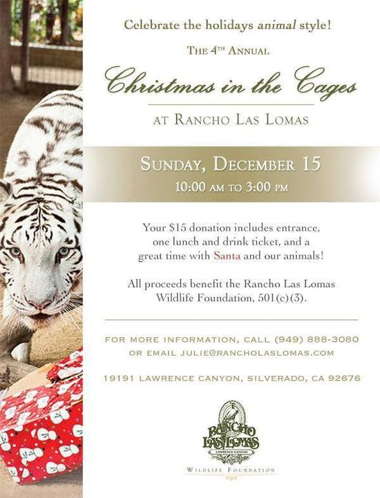 The fourth annual Christmas in the Cages holiday event benefiting the exotic resident animals of the Rancho Las Lomas Wildlife Foundation will be a holiday event not to be missed! This family oriented holiday event includes lunch, beverages, and an abundance of fun. Visit www.xplorela.com