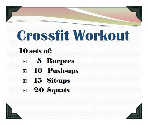 At home crossfit..you could also go on crossfit websites and see the workout of the day