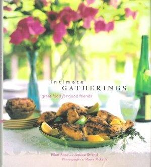 Intimate Gatherings Cookbook Rose Strand Great Food Good Friends