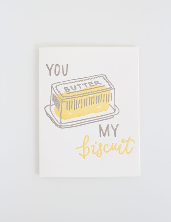 """""""you butter my biscuit"""" card!"""