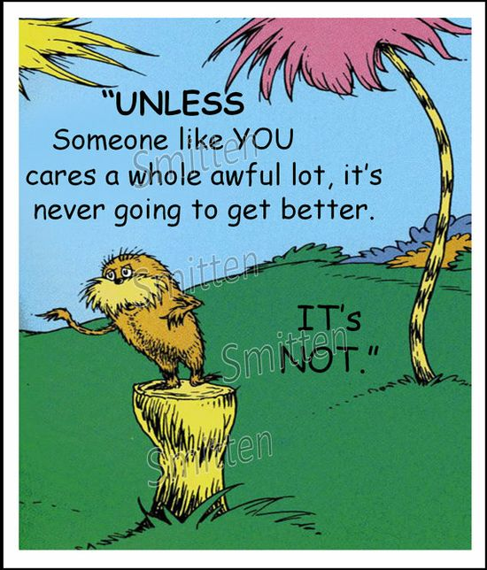 Dr Seuss Lorax Unless Someone Like you Quote Art by SmittenDesigns $8.00