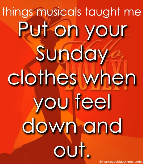 Put on your Sunday clothes when you feel down and out // Hello, Dolly!