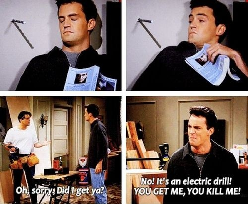 Chandler and Joey :)
